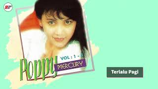 Download lagu Poppy Mercury Terlalu Pagi MP3