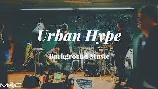 Urban Hype Background Music [M4C Release]