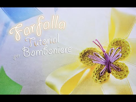 Tutorial Bomboniere Farfalla Uncinetto Crochet 23 Youtube
