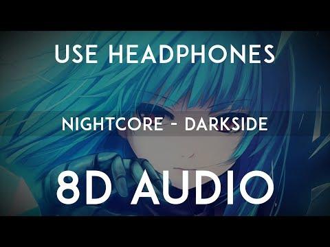 Nightcore - Darkside(8D AUDIO)| Alan Walker)