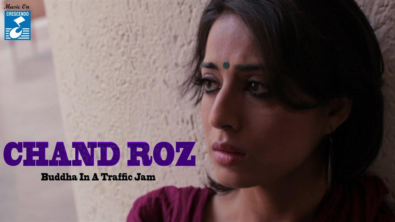 Download BUDHHA IN A TRAFFIC JAM II CHAND ROZ II OFFICIAL SONG II VIVEK AGNIHOTRI CREATES || VIDEO