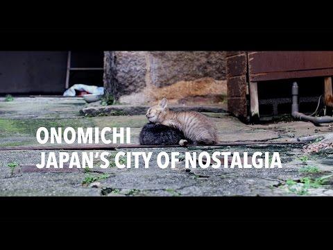 Onomichi: Japan's City of Nostalgia 尾道   A Travel Movie