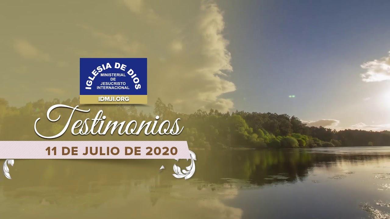 Testimonios 11 de julio de 2020 - IDMJI - Iglesia de Dios Ministerial de Jesucristo Internacional
