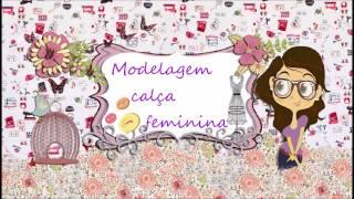 Vídeo Aula – Modelagem calça feminina
