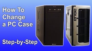 How To Change A Computer Case