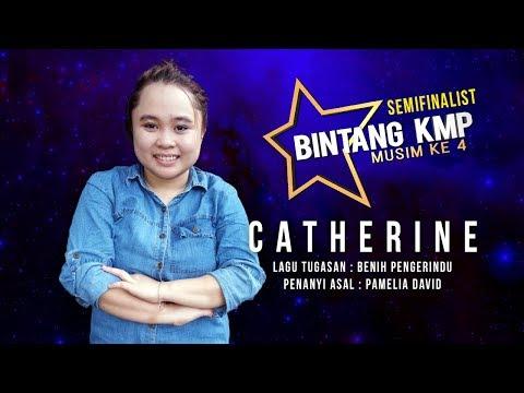 #BKMP4 | Semifinalist | Catherine - Benih Pengerindu