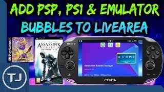 PS Vita Add PSP/PS1/Emulator Bubbles On LiveArea!