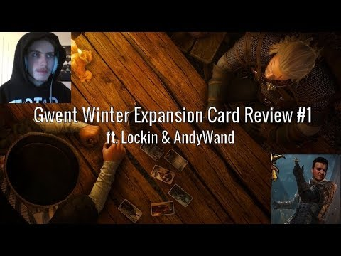 Gwent Winter Expansion Card Review #1 w/ Lockin & AndyWand
