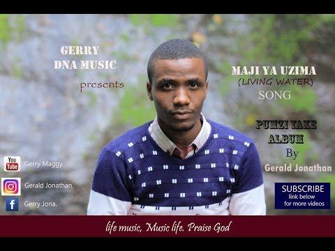 Gerald Jonathan-Maji ya uzima(Living water) Official Audio