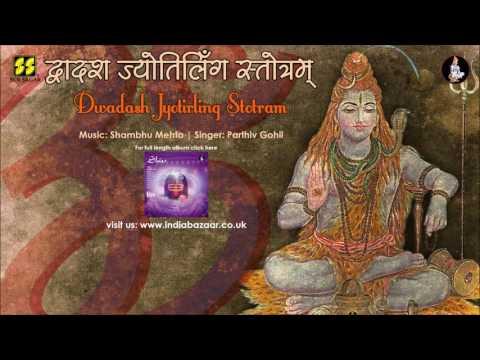 Dwadash Jyotirling Stotra by Parthiv Gohil   Music: Shambhu Mehta
