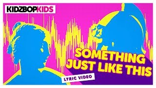 KIDZ BOP Kids - Something Just Like This (Official Lyric Video) [KIDZ BOP 35] #ReadAlong