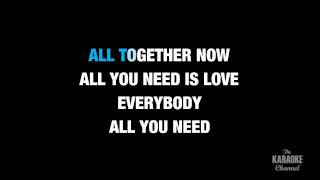 "All You Need Is Love in the Style of ""The Beatles"" karaoke video with lyrics (no lead vocal)"