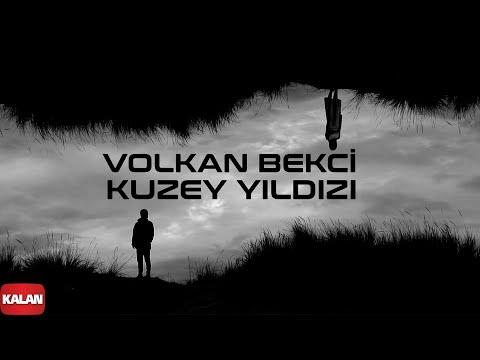 Volkan Bekçi - Kuzey Yıldızı [ Single © 2021 Kalan Müzik ]