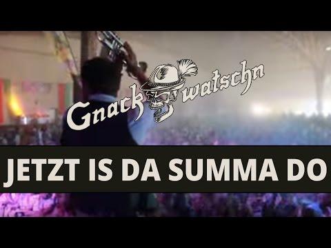 Gnackwatschn - Jetzt Is Da Summa Do