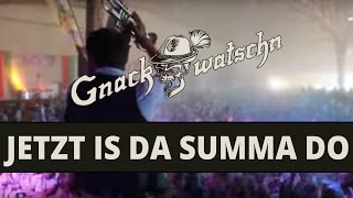 Gnackwatschn - Jetzt Is Da Summa Do