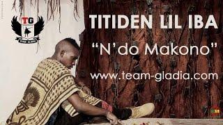 Titiden (Lil Iba) - N'Domakono (Son Officiel)