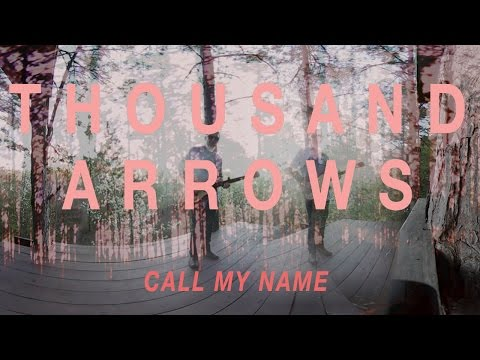 Call My Name by Thousand Arrows 360