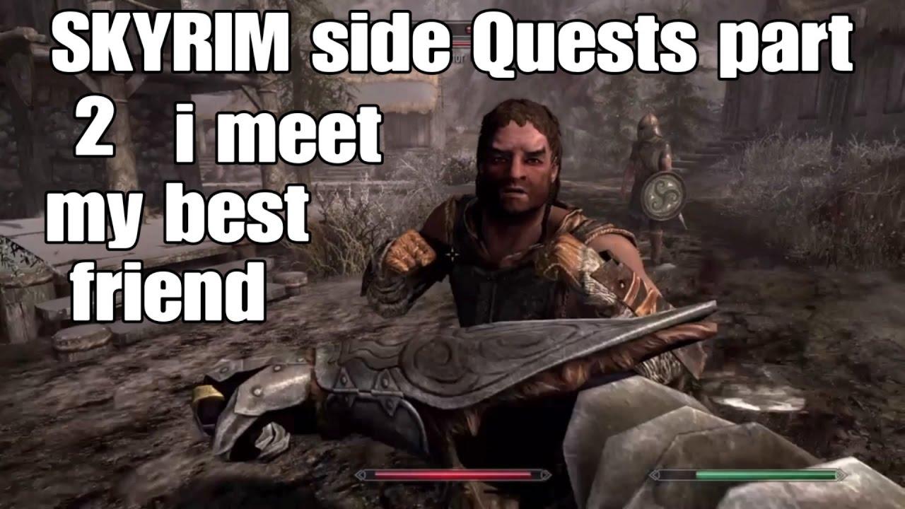 SKYRIM REMASTERD side quests part 2 i meet my best friend