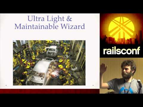 RailsConf 2014 - Ultra Light and Maintainable Rails Wizards by Andy Maleh