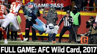 A Titanic Comeback: Titans vs. Chiefs 2017 AFC Wild Card FULL GAME
