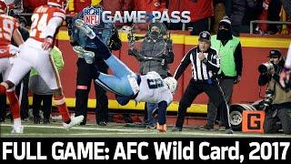 A Titanic Comeback: Titans vs. Chiefs 2017 AFC Wild Card FULL GAME