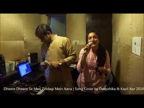 Dheere Dheere Se Meri Zindagi Mein Aana (Song Cover)