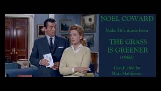 Noel Coward: music from The Grass is Greener (1960)
