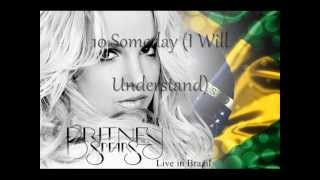 10 Someday (I Will Understand) - Live in Brazil