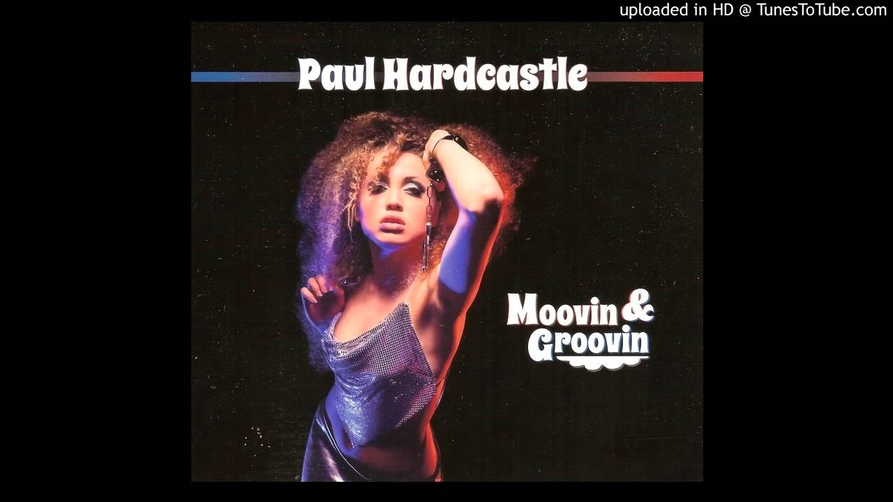 Paul Hardcastle Groove To The Music Youtube