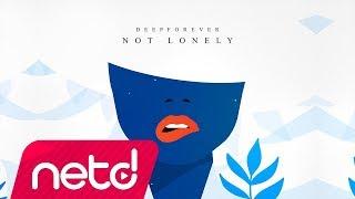 Deepforever - Not Lonely