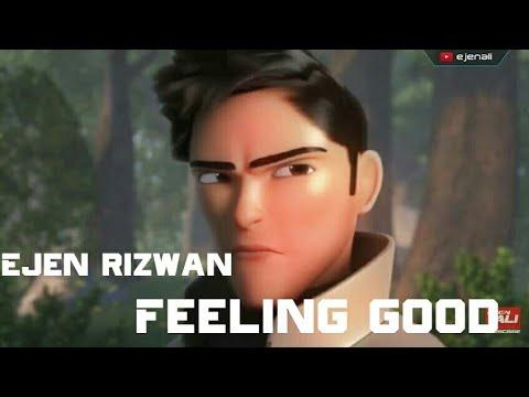 EJEN ALI AMV || EJEN RIZWAN || FEELING GOOD