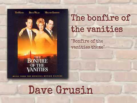The Bonfire of the vanities - Bonfire of the vanities theme - Dave Grusin