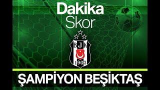 Dakika Skor - 90+   Süper Lig şampiyonu Beşiktaş (15 Mayıs 2021)