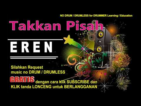 EREN TAKKAN PISAH NO DRUM (Lagu Indonesia Tanpa DRUM)FREE DOWNLOAD