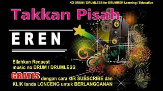 EREN TAKKAN PISAH NO DRUM (Lagu Indonesia tanpa DRUM)FREE DOWNLOAD