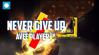 Never give Up [MKP Avee Player]™ template