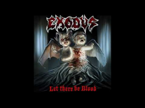 Exodus  Let There Be Blood 2008 Full Album