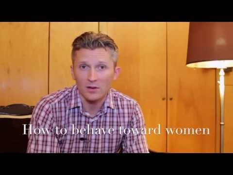 How to behave toward women