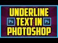 How To Underline Text In Adobe Photoshop CS6 - Photoshop Underline Text Tutorial 2016