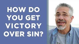 How Do You Get Victory Over Sin? | Little Lessons with David Servant