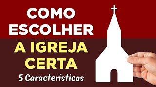 COMO ESCOLHER A IGREJA CERTA (5 Características) - Pastor Antonio Junior