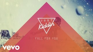 Just Kiddin - Fall for You (Audio Clip)