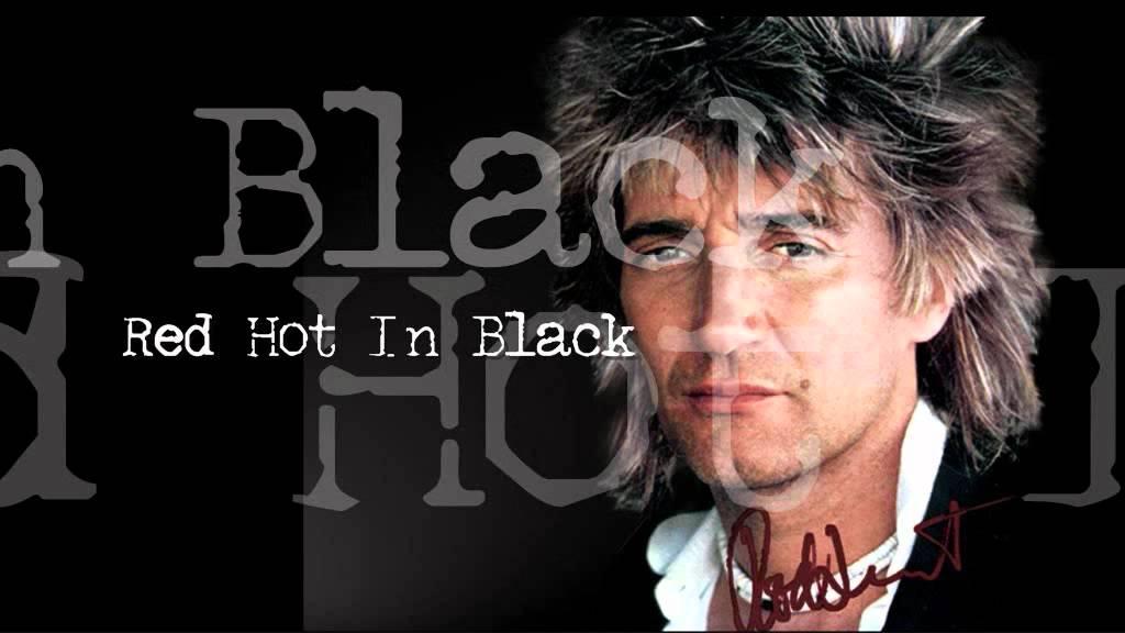 Rod Stewart - Red Hot In Black - YouTube