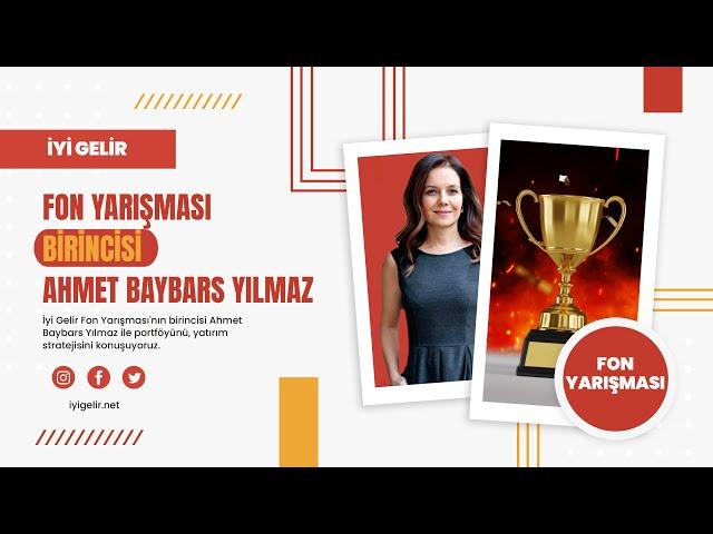 İYİ GELİR Fon Yarışması Birincisi Ahmet Baybars Yılmaz ile Fon Sohbetleri