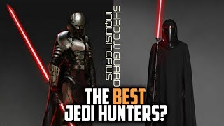 Who Was Better at Hunting Jedi? Inquisitors or Shadow Guard?
