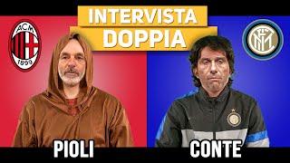 INTERVISTA DOPPIA - Pioli Vs Conte