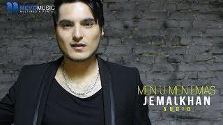 Jemalkhan - Men u men emas (audio 2018)