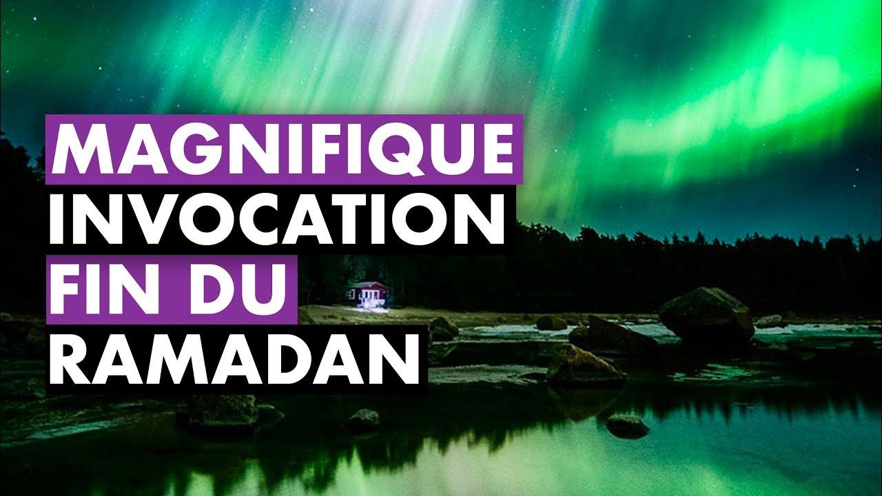 MAGNIFIQUE INVOCATION DE FIN DU RAMADAN