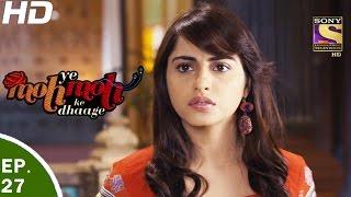 Yeh Moh Moh Ke Dhaage - ये मोह मोह के धागे - Episode 27 - 26th April, 2017