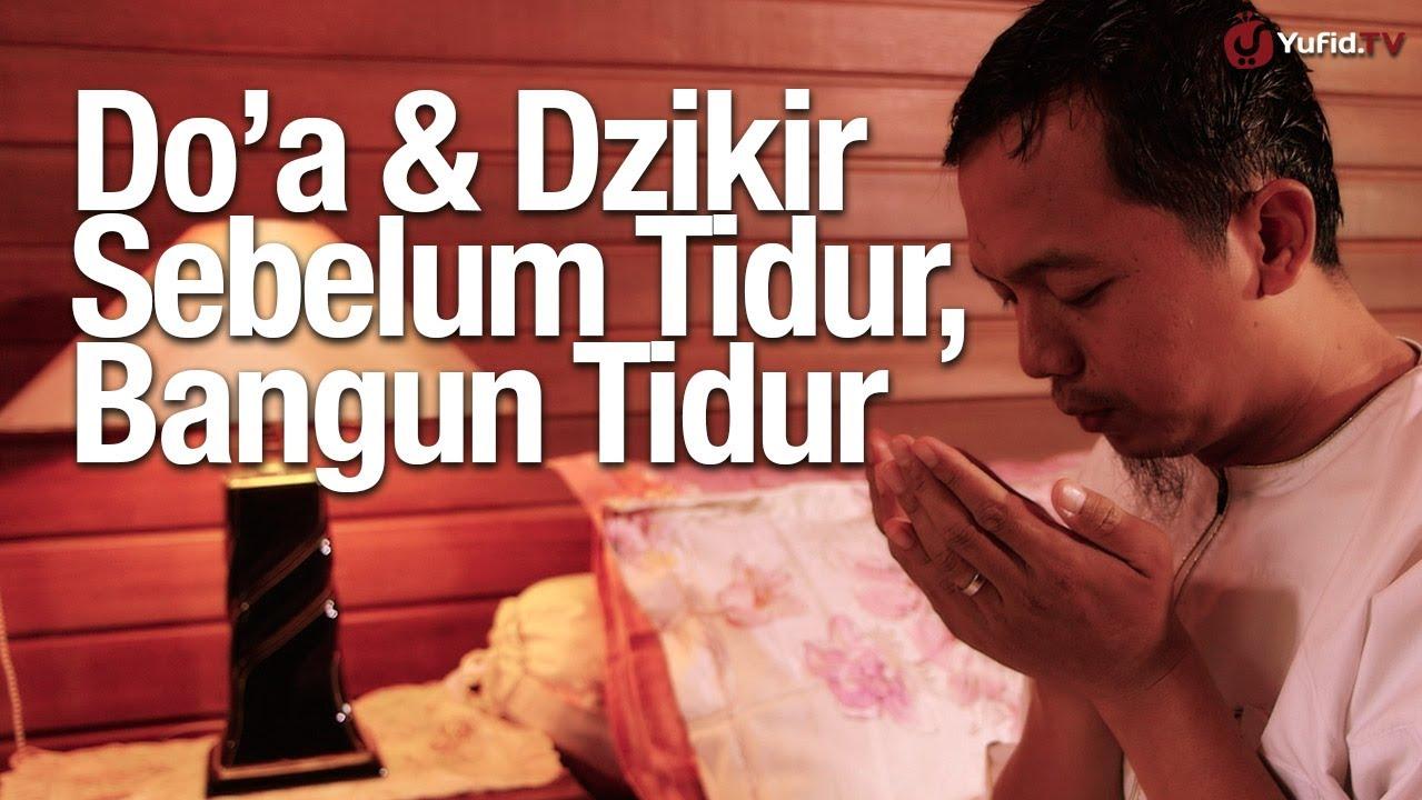 Panduan Lengkap Amalan Doa Dan Dzikir Sebelum Tidur Dan Bangun Tidur Serta Jika Mimpi Buruk